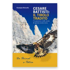 Cesare Battisti: il Tirolo tradito