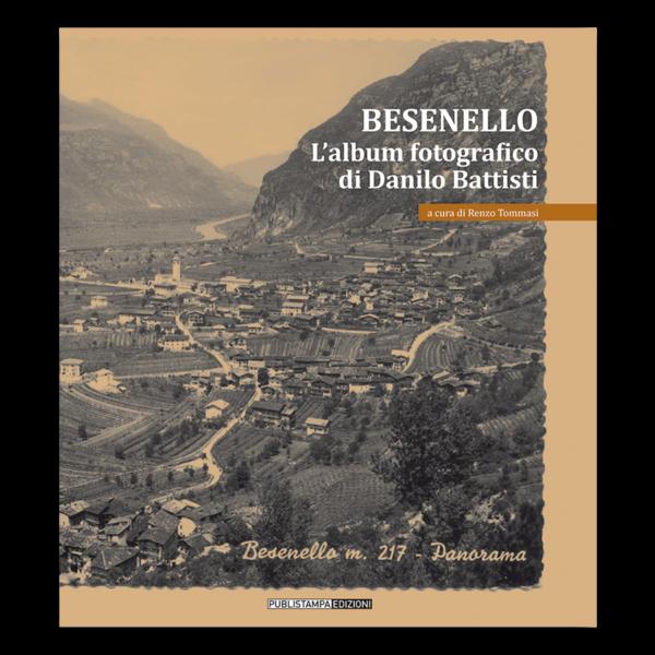 Besenello. L'album fotografico di Danilo Battisti