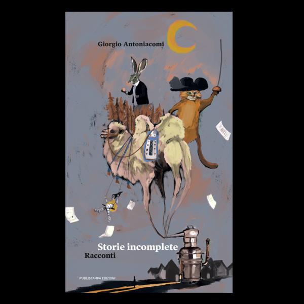 Storie incomplete di Giorgio Antoniacomi