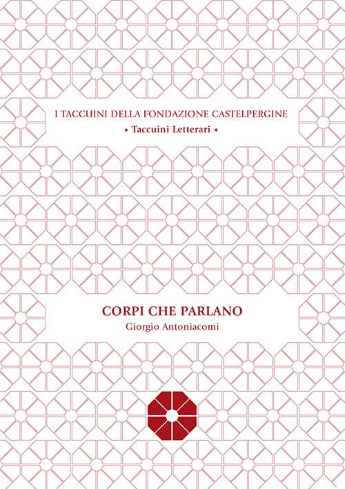Corpi che parlano - Giorgio Antoniacomi